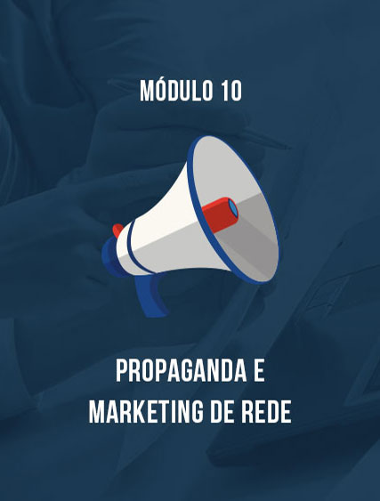 Módulo 10 – Propaganda e Marketing de Rede